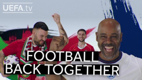 UEFA's Flagship 'Football Back Together' Euro 2020 Film Reconnects Countries, Players & Fans