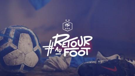 FFF Relaunches #RetourAuFoot / #BackToFootball Campaign For Amateur Season Restart